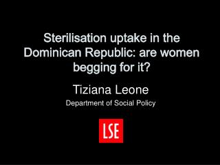 Sterilisation uptake in the Dominican Republic: are women begging for it?