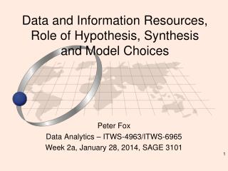 Data and Information Resources, Role of Hypothesis, Synthesis and Model Choices