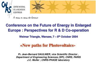 Conference on the Future of Energy in Enlarged Europe : Perspectives for R & D Co-operation