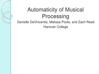 Automaticity of Musical Processing