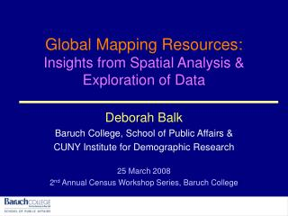 Global Mapping Resources:  Insights from Spatial Analysis & Exploration of Data
