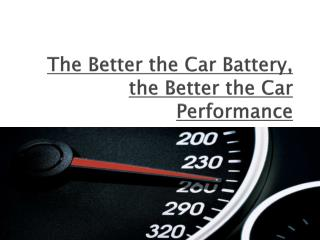 The Better the Car Battery, the Better the Car Performance