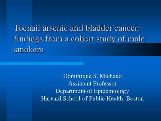 Toenail arsenic and bladder cancer: findings from a cohort study of male smokers
