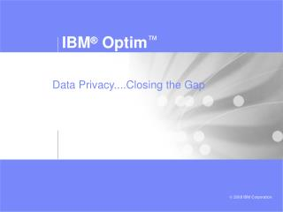 Data Privacy....Closing the Gap