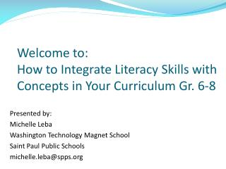 Welcome to: How to Integrate Literacy Skills with Concepts in Your Curriculum Gr. 6-8