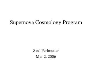 Supernova Cosmology Program