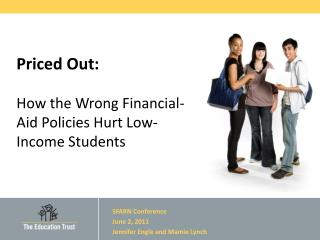 Priced Out: How the Wrong Financial-Aid Policies Hurt Low-Income Students