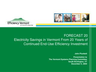 John Plunkett Presentation to  The Vermont Systems Planning Committee  South Burlington, VT
