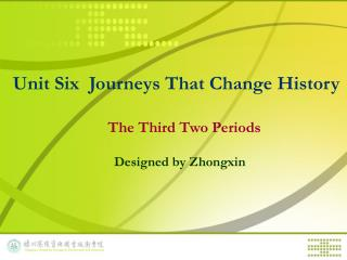 Unit Six  Journeys That Change History
