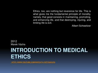 Introduction  to  Medical  Ethics  youtube / watch ?v=yiZt79UKUFQ