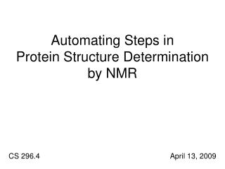 Automating Steps in  Protein Structure Determination  by NMR