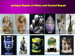 Antique Repair at China and Crystal Repair