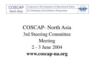 COSCAP- North Asia 3rd Steering Committee Meeting 2 - 3 June 2004 coscap-na
