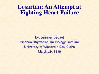 Losartan: An Attempt at Fighting Heart Failure