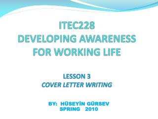 ITEC228 DEVELOPING AWARENESS FOR WORKING LIFE LESSON 3 COVER LETTER WRITING