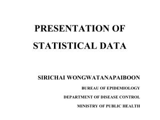 PRESENTATION OF  STATISTICAL DATA