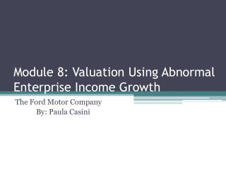 Module 8 : Valuation Using Abnormal Enterprise Income Growth