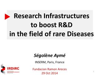 Research Infrastructures  to boost R&D  in the field of rare Diseases