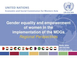 Gender equality and empowerment  of women in the  implementation of the MDGs Regional Perspectives