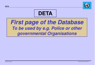 First page of the Database To be used by e.g. Police or other governmental Organisations