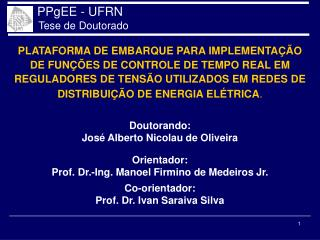 Doutorando : José Alberto Nicolau de Oliveira Orientador: