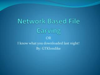 Network Based File Carving