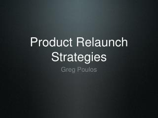 Product Relaunch Strategies