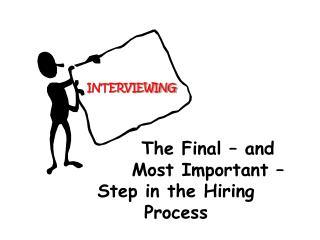 The Final – and 		Most Important – Step in the Hiring Process