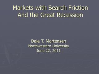 Markets with Search Friction And the Great Recession