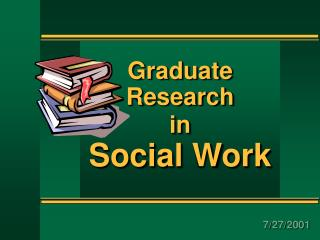 Graduate Research in Social Work