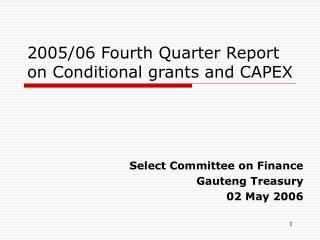 2005/06 Fourth Quarter Report on Conditional grants and CAPEX