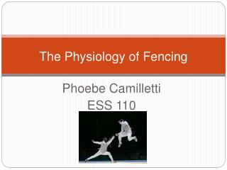 The Physiology of Fencing