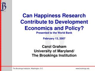 Carol Graham University of Maryland/ The Brookings Institution