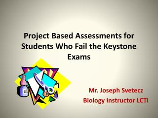Project Based Assessments for Students Who Fail the Keystone Exams