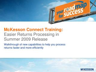 McKesson Connect Training: Easier Returns Processing in Summer 2009 Release