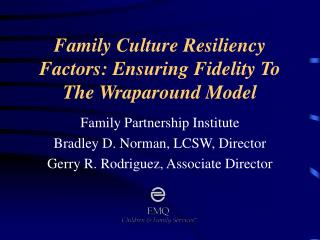 Family Culture Resiliency Factors: Ensuring Fidelity To The Wraparound Model