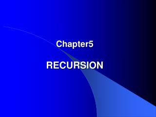 Chapter5 RECURSION