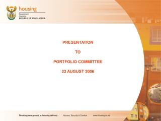 PRESENTATION TO PORTFOLIO COMMITTEE 23 AUGUST 2006