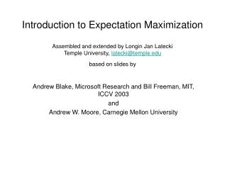 Andrew Blake, Microsoft Research and Bill Freeman, MIT, ICCV 2003 and Andrew W. Moore, Carnegie Mellon University