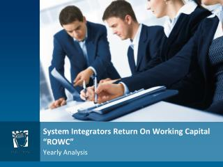 "System Integrators Return  On Working Capital ""ROWC"""