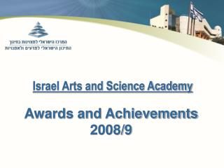 Israel Arts and Science Academy Awards and Achievements 2008/9