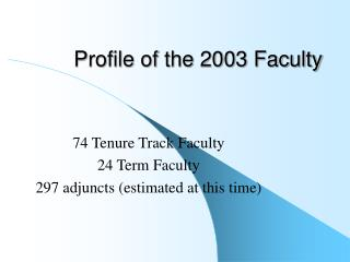 Profile of the 2003 Faculty