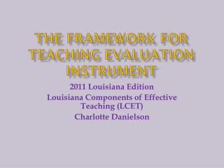 The Framework for Teaching Evaluation Instrument