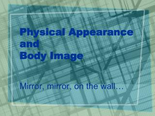 Physical Appearance and Body Image