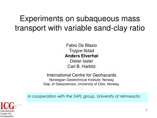 Experiments on subaqueous mass transport with variable sand-clay rati o