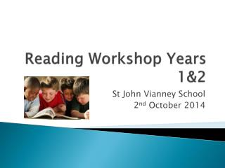 Reading Workshop Years 1&2