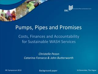 Pumps, Pipes and Promises