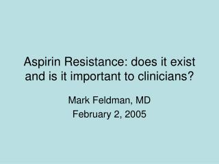 Aspirin Resistance: does it exist and is it important to clinicians?