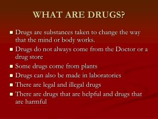 WHAT ARE DRUGS?