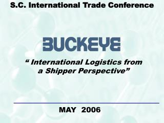 """ International Logistics from  a Shipper Perspective"""